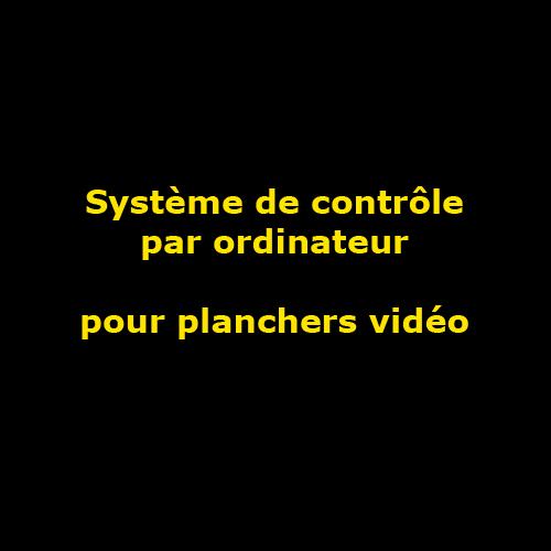 systeme de controle par ordinateur pour plancher video